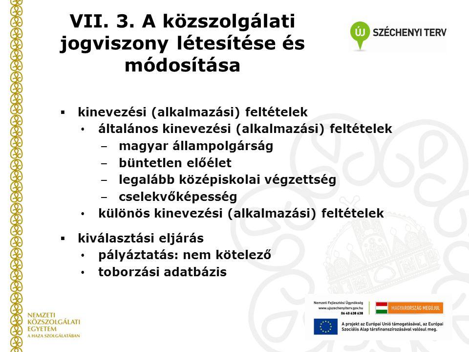  kinevezési (alkalmazási) feltételek általános kinevezési (alkalmazási) feltételek – magyar állampolgárság – büntetlen előélet – legalább középiskola
