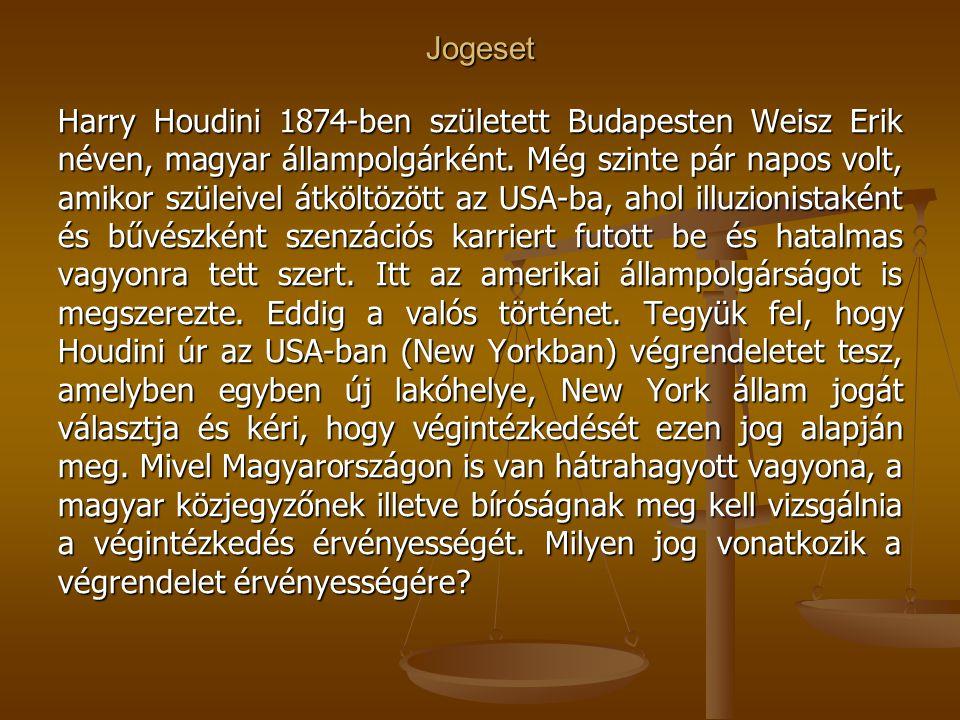 Jogeset Harry Houdini 1874-ben született Budapesten Weisz Erik néven, magyar állampolgárként. Még szinte pár napos volt, amikor szüleivel átköltözött