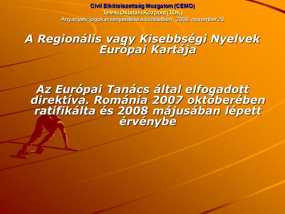 Civil Elkötelezettség Mozgalom (CEMO) Teleki Oktatási Központ (TOK) Anyanyelvi jogok érvényesítése a közéletben, 2008. november 20 A Regionális vagy K