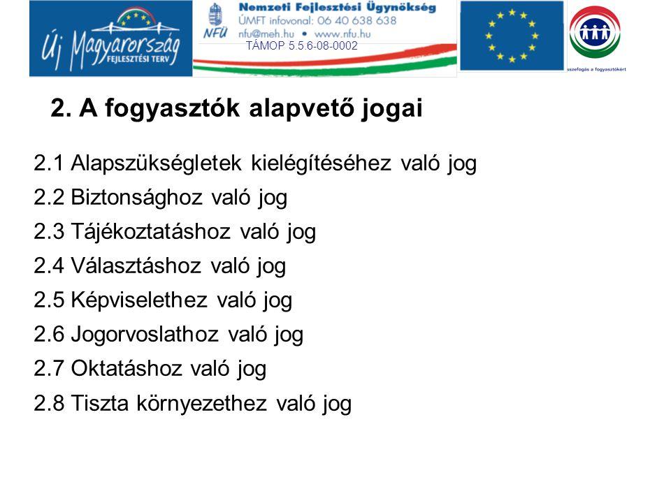 TÁMOP 5.5.6-08-0002 3. Hogyan érvényesülnek a fogyasztói jogok a magyarországi jogi szabályozásban?