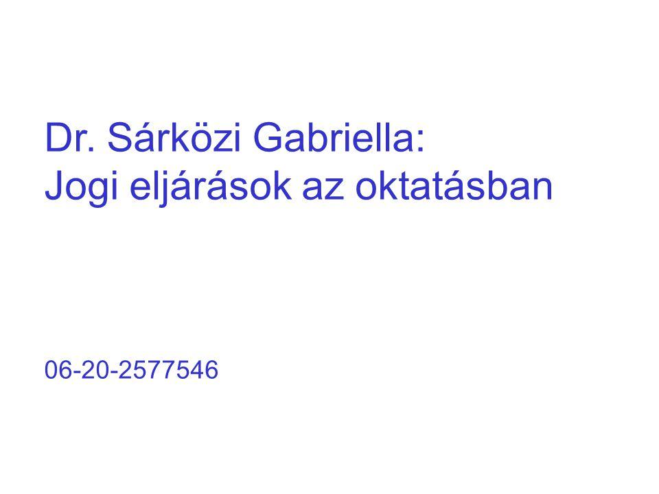 Dr. Sárközi Gabriella: Jogi eljárások az oktatásban 06-20-2577546