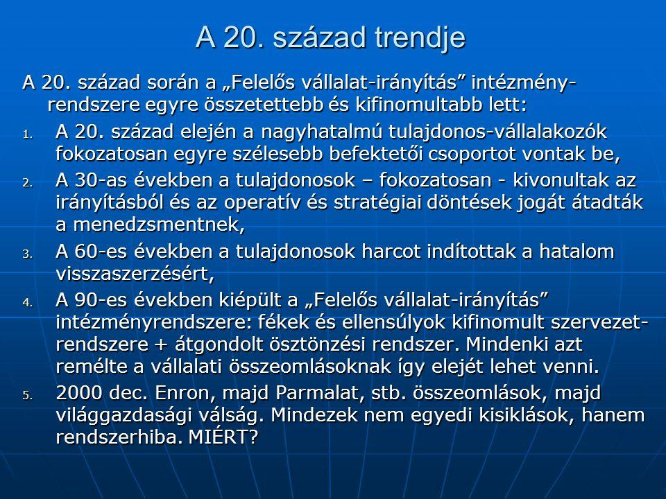 A 20.század trendje A 20.