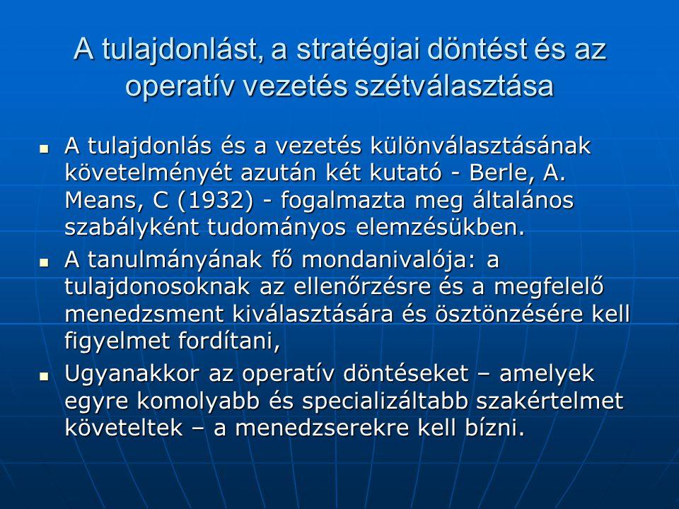 A tulajdonlást, a stratégiai döntést és az operatív vezetés szétválasztása A tulajdonlás és a vezetés különválasztásának követelményét azután két kuta