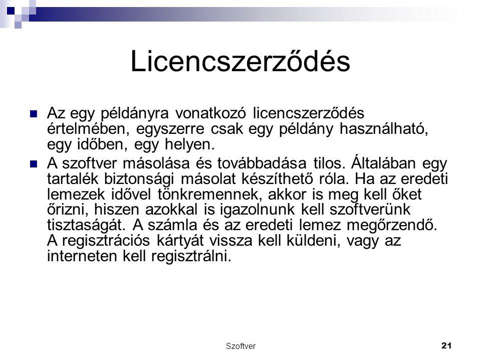 Szoftver 21 Licencszerződés Az egy példányra vonatkozó licencszerződés értelmében, egyszerre csak egy példány használható, egy időben, egy helyen. A s