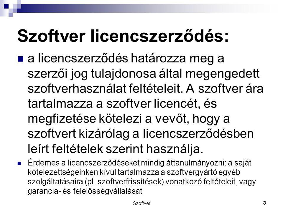 Szoftver licencszerződés: a licencszerződés határozza meg a szerzői jog tulajdonosa által megengedett szoftverhasználat feltételeit.