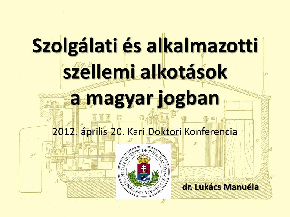 Szolgálati és alkalmazotti szellemi alkotások a magyar jogban 2012.