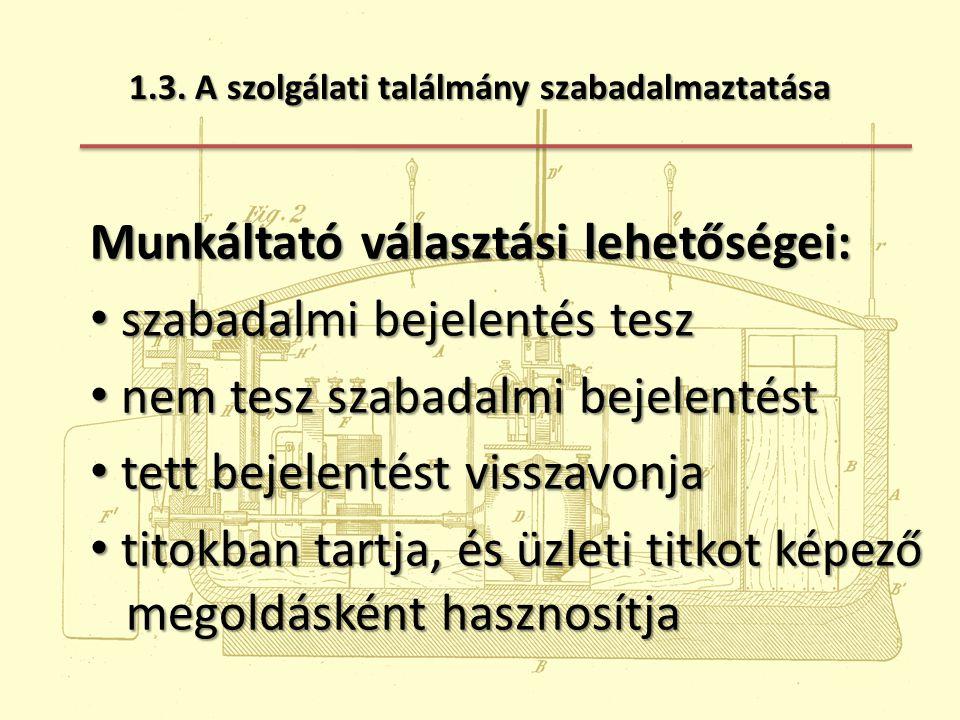 1.4.Találmány értékesítése és a találmányi díj 13.