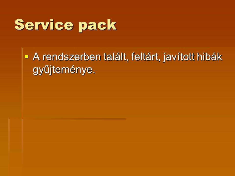Service pack  A rendszerben talált, feltárt, javított hibák gyűjteménye.