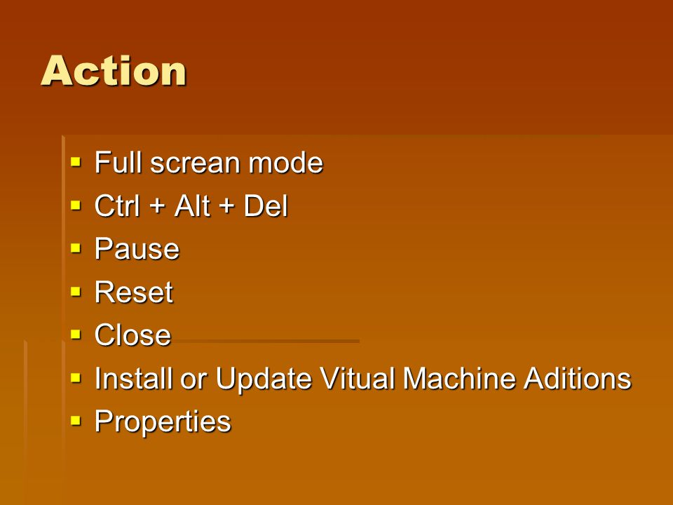 Action  Full screan mode  Ctrl + Alt + Del  Pause  Reset  Close  Install or Update Vitual Machine Aditions  Properties