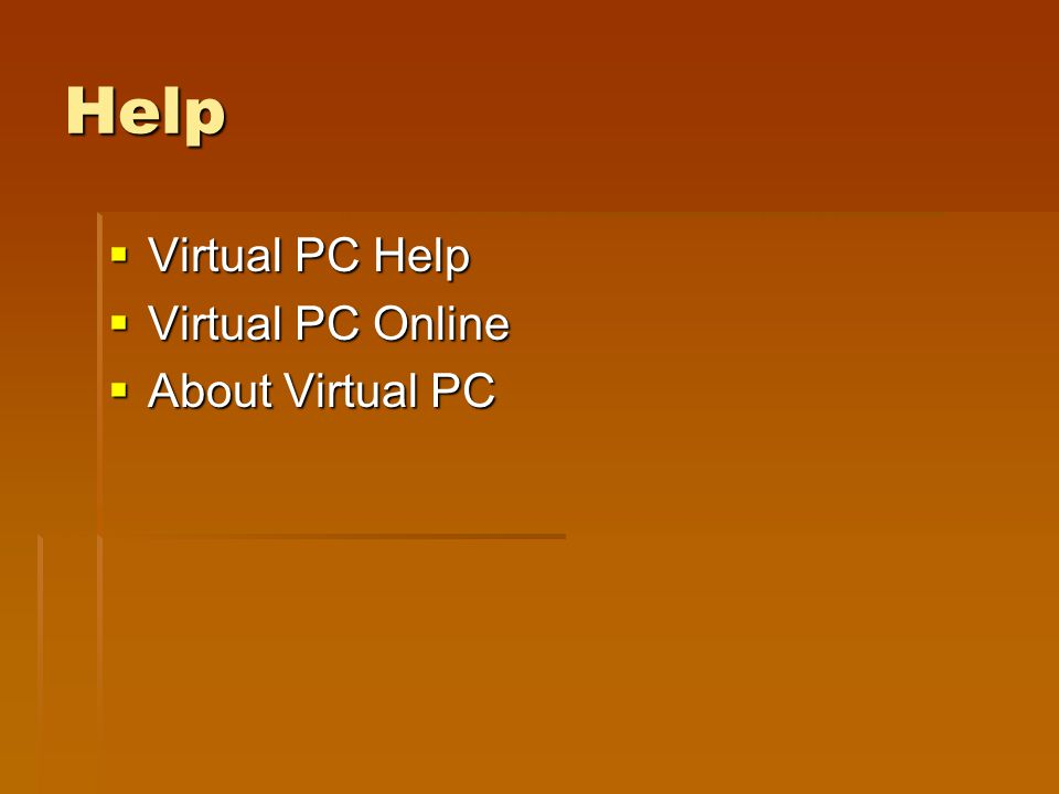 Help  Virtual PC Help  Virtual PC Online  About Virtual PC
