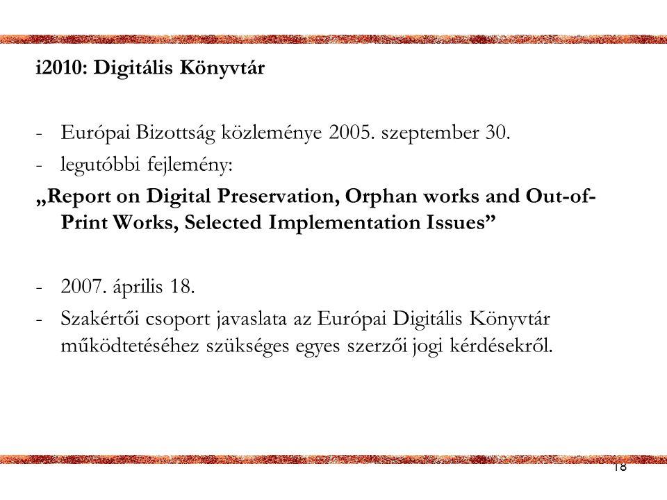 18 i2010: Digitális Könyvtár -Európai Bizottság közleménye 2005.