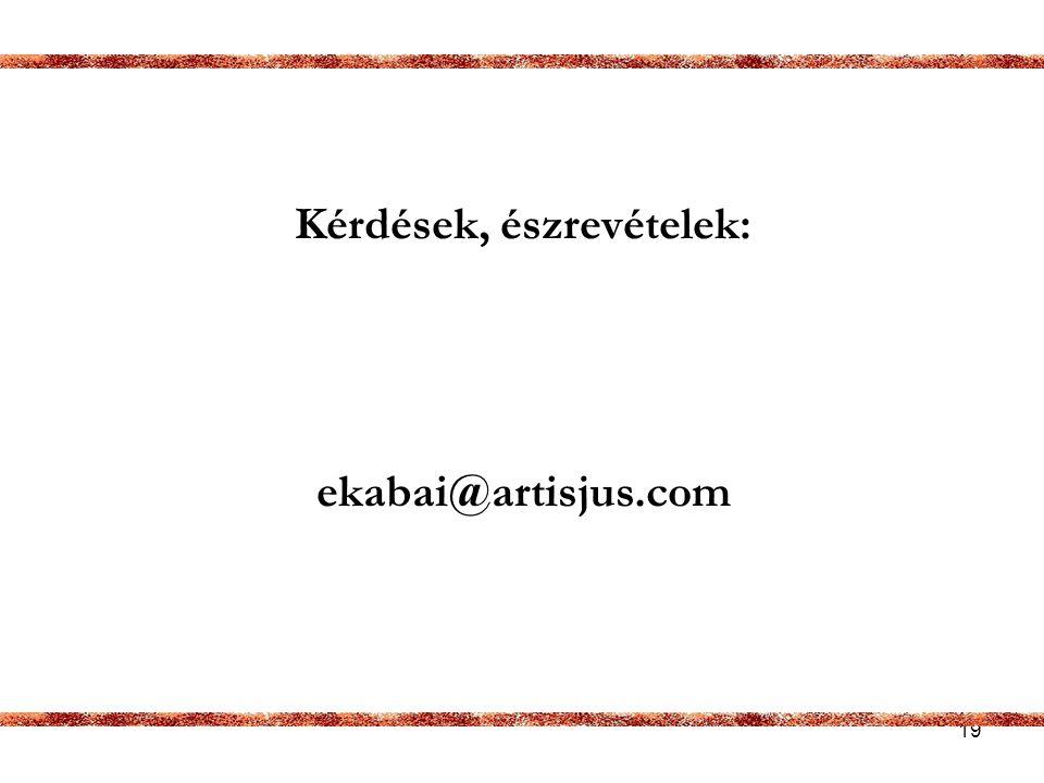 19 Kérdések, észrevételek: ekabai@artisjus.com