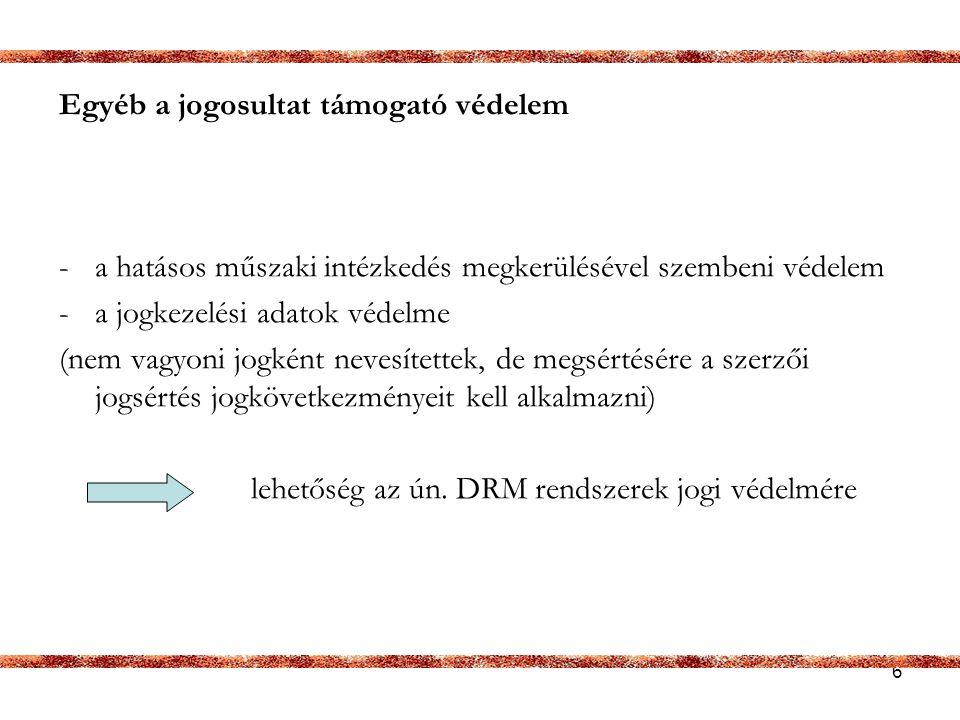 17 A kapcsolódó jogi adatbázis védelem -adatbázis fogalma -jogosultja -vagyoni jogok – kimásolás és újrahasznosítás -kivételek: -Nem alkalmazhatóak a szerzői és szomszédos jogokra engedett kivételek.