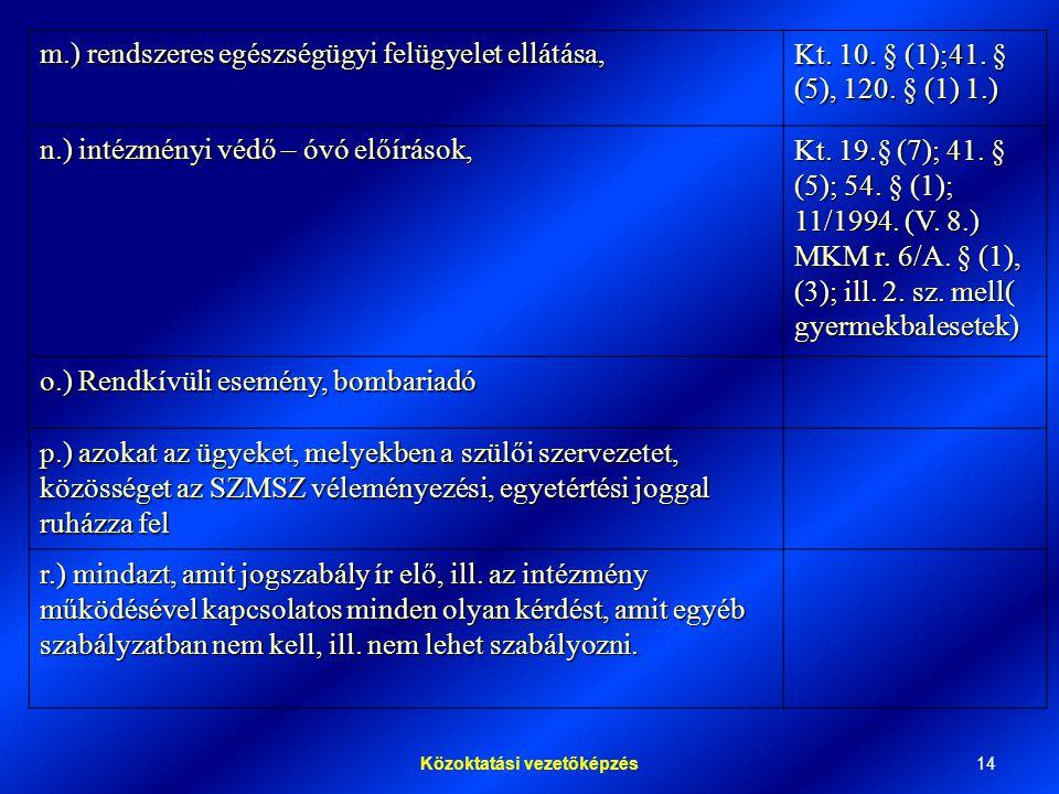 14Közoktatási vezetőképzés m.) rendszeres egészségügyi felügyelet ellátása, Kt.