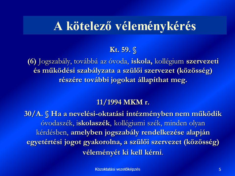 Közoktatási vezetőképzés 5 A kötelező véleménykérés Kt.