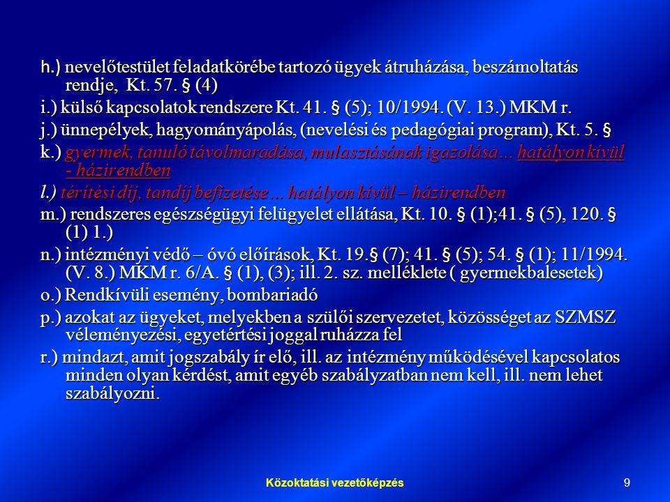 9Közoktatási vezetőképzés h.) nevelőtestület feladatkörébe tartozó ügyek átruházása, beszámoltatás rendje, Kt.