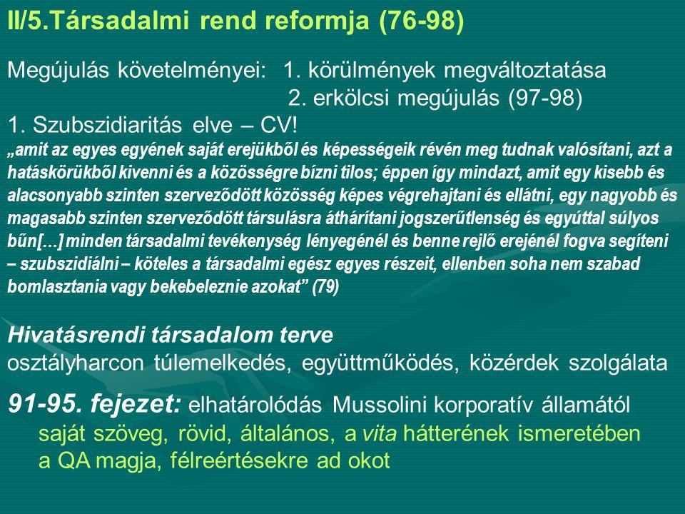 II/5.Társadalmi rend reformja (76-98) Megújulás követelményei: 1.