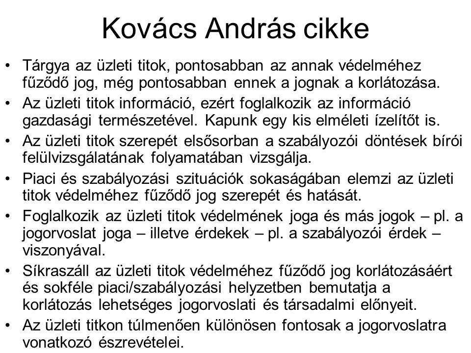 Kovács András cikke Tárgya az üzleti titok, pontosabban az annak védelméhez fűződő jog, még pontosabban ennek a jognak a korlátozása.