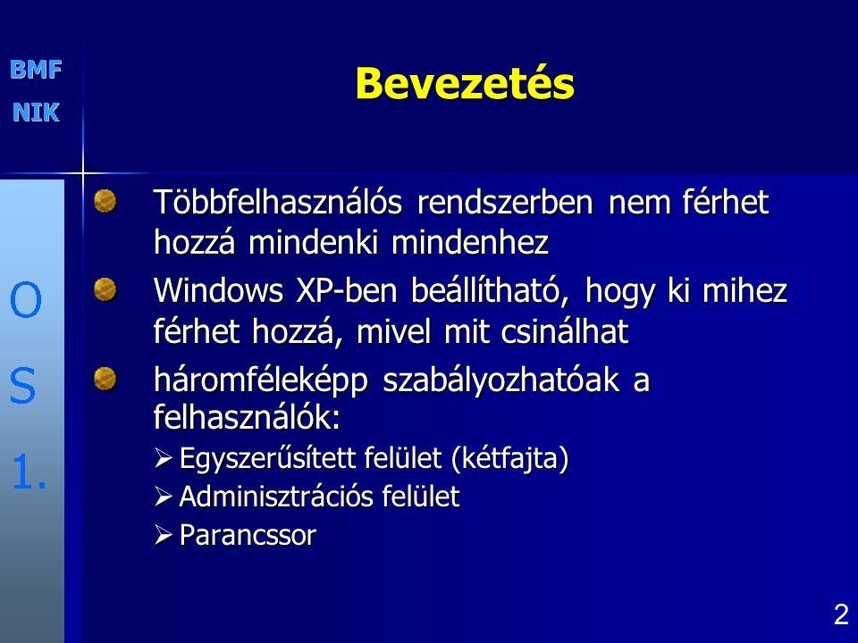 Bevezetés Többfelhasználós rendszerben nem férhet hozzá mindenki mindenhez Windows XP-ben beállítható, hogy ki mihez férhet hozzá, mivel mit csinálhat