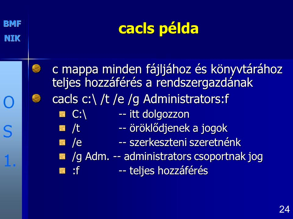 cacls példa c mappa minden fájljához és könyvtárához teljes hozzáférés a rendszergazdának cacls c:\ /t /e /g Administrators:f C:\ -- itt dolgozzon /t