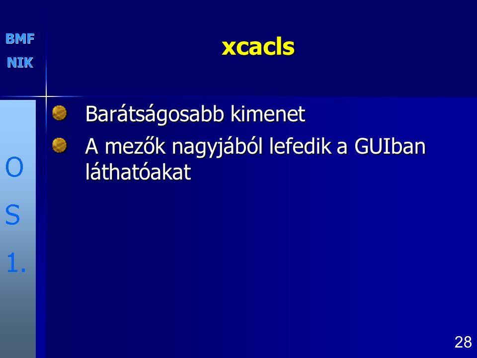xcacls Barátságosabb kimenet A mezők nagyjából lefedik a GUIban láthatóakat 28