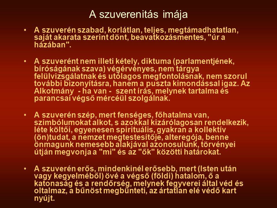 A szuverenitás imája A szuverén szabad, korlátlan, teljes, megtámadhatatlan, saját akarata szerint dönt, beavatkozásmentes,