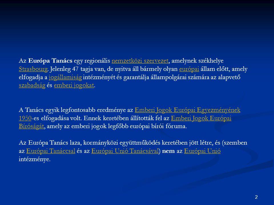 2 Az Európa Tanács egy regionális nemzetközi szervezet, amelynek székhelye Strasbourg.