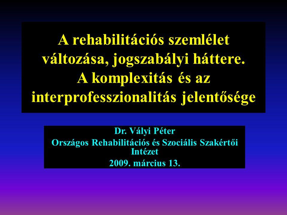 A rehabilitáció definíciója 2.