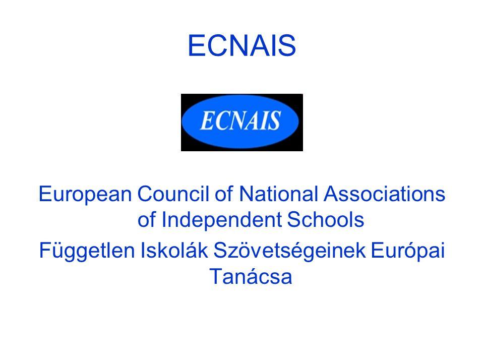 ECNAIS European Council of National Associations of Independent Schools Független Iskolák Szövetségeinek Európai Tanácsa
