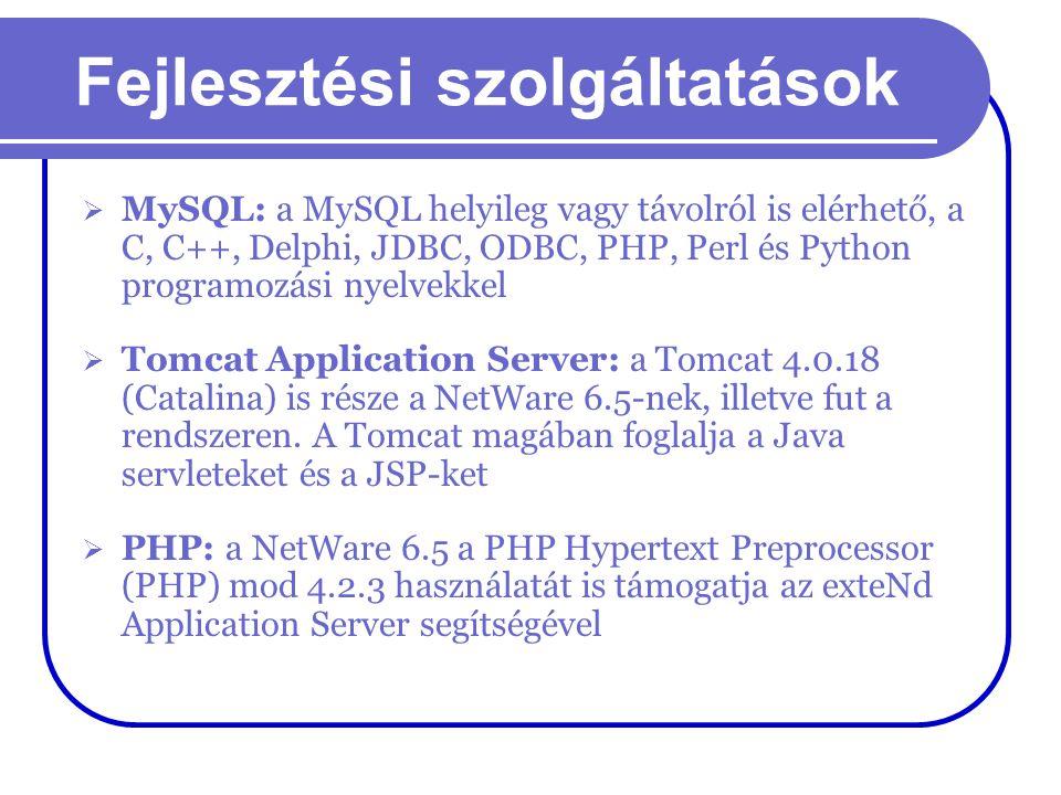 Fejlesztési szolgáltatások  MySQL: a MySQL helyileg vagy távolról is elérhető, a C, C++, Delphi, JDBC, ODBC, PHP, Perl és Python programozási nyelvek