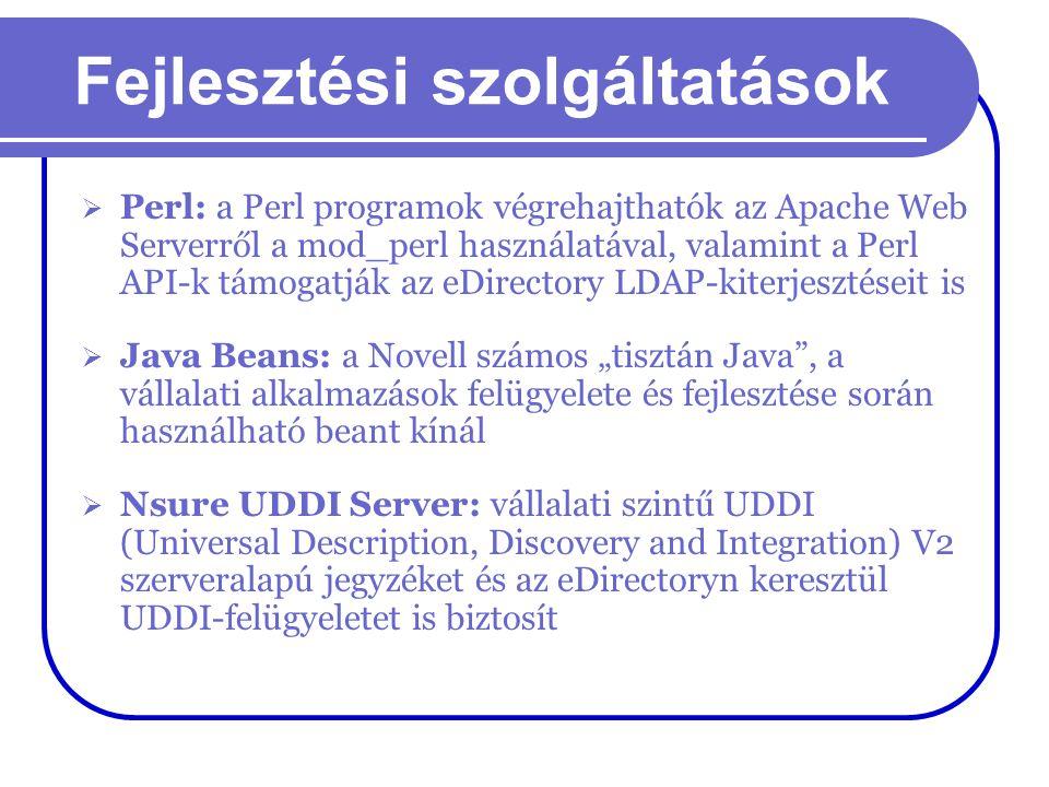 Fejlesztési szolgáltatások  Perl: a Perl programok végrehajthatók az Apache Web Serverről a mod_perl használatával, valamint a Perl API-k támogatják