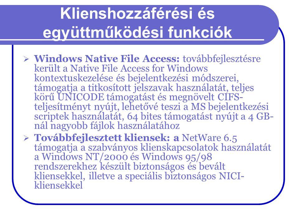 Klienshozzáférési és együttműködési funkciók  Windows Native File Access: továbbfejlesztésre került a Native File Access for Windows kontextuskezelés