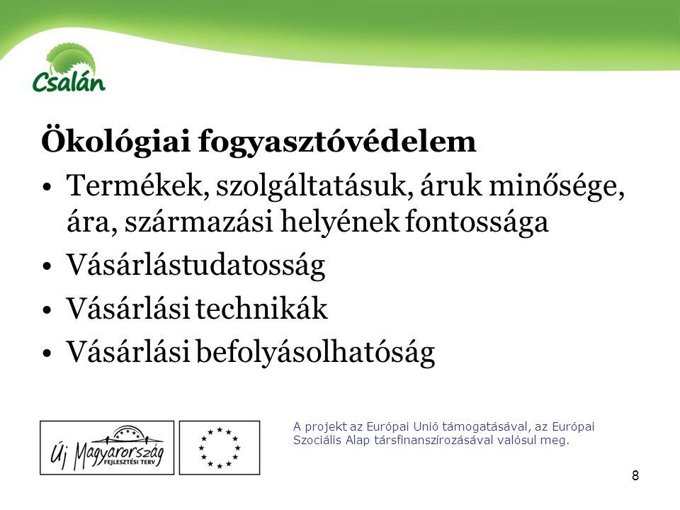 9 Ismeretszint A projekt az Európai Unió támogatásával, az Európai Szociális Alap társfinanszírozásával valósul meg.