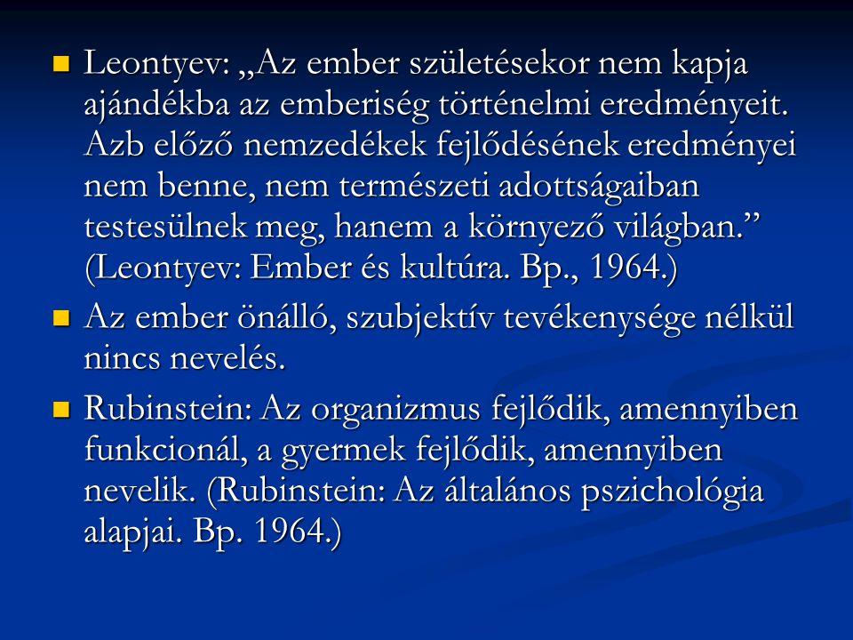 """Leontyev: """"Az ember születésekor nem kapja ajándékba az emberiség történelmi eredményeit. Azb előző nemzedékek fejlődésének eredményei nem benne, nem"""
