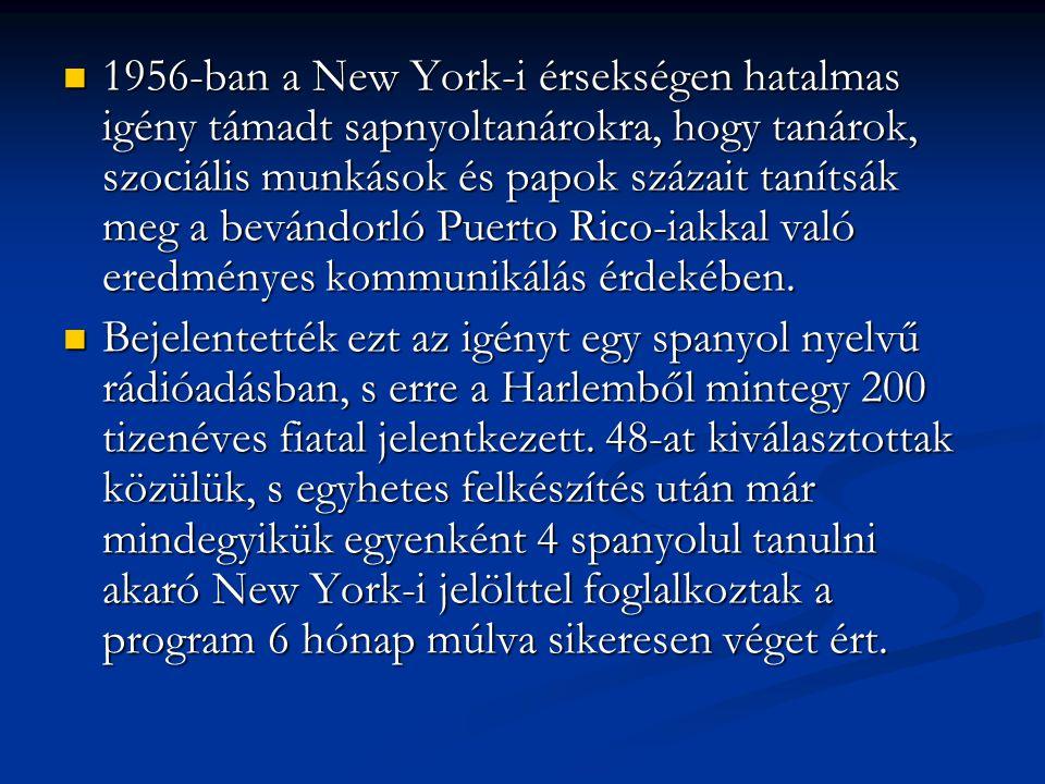 1956-ban a New York-i érsekségen hatalmas igény támadt sapnyoltanárokra, hogy tanárok, szociális munkások és papok százait tanítsák meg a bevándorló P