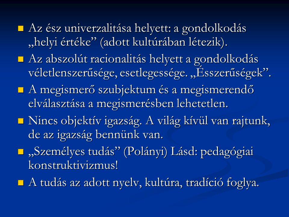"""Az ész univerzalitása helyett: a gondolkodás """"helyi értéke"""" (adott kultúrában létezik). Az ész univerzalitása helyett: a gondolkodás """"helyi értéke"""" (a"""