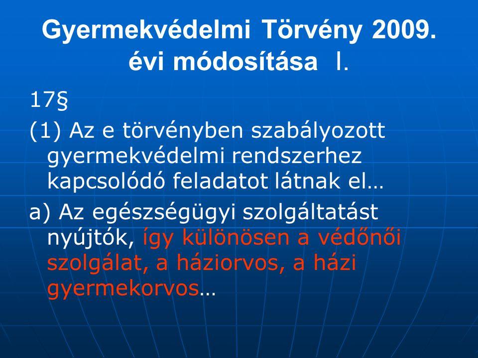 Gyermekvédelmi Törvény 2009. évi módosítása I.