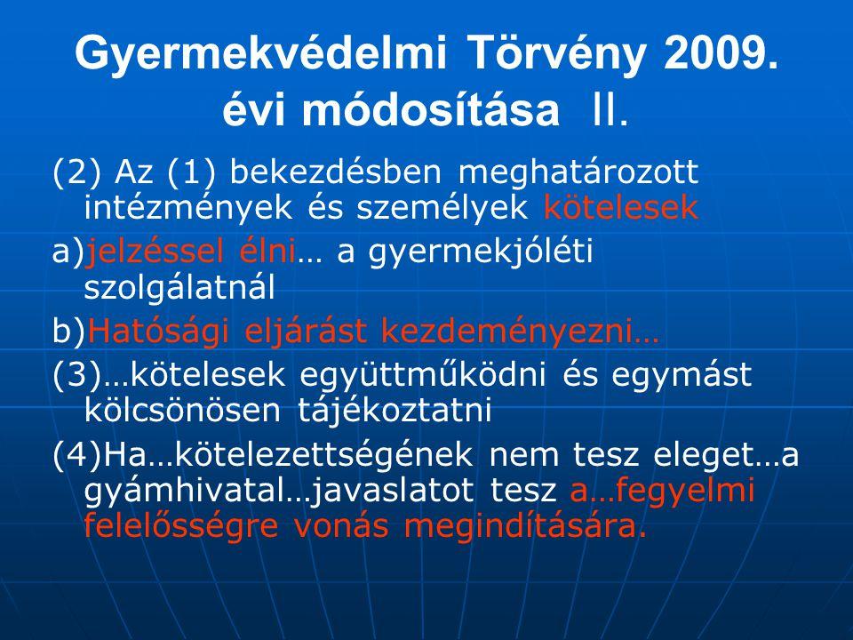 Gyermekvédelmi Törvény 2009. évi módosítása II.