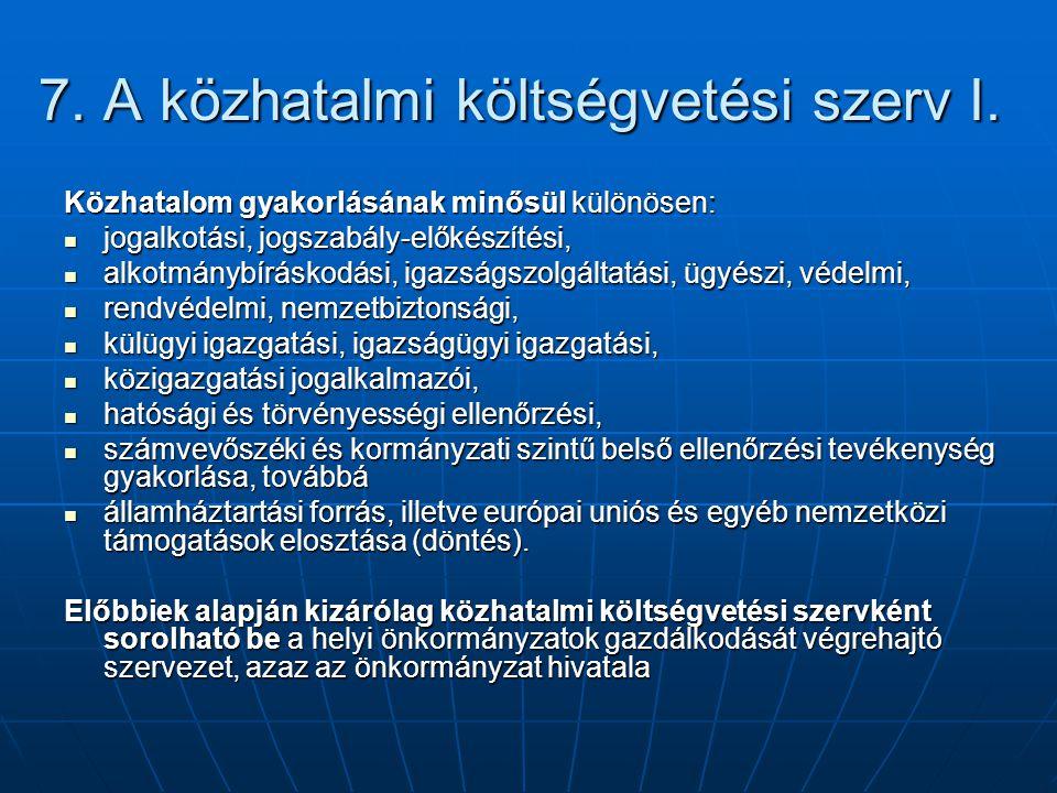 8.A közhatalmi költségvetési szerv II. Közhatalmi költségvetési szerv a közhatalmi (I.