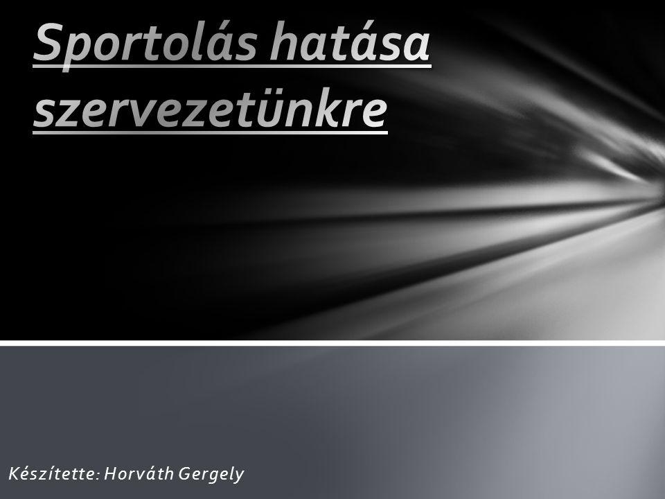Készítette: Horváth Gergely
