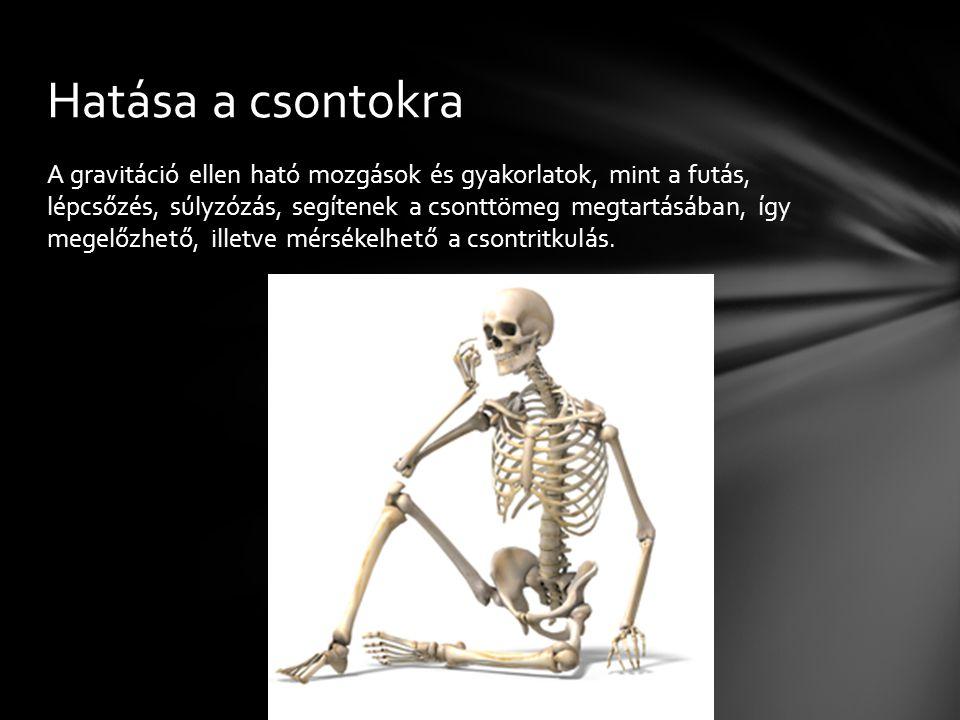 A gravitáció ellen ható mozgások és gyakorlatok, mint a futás, lépcsőzés, súlyzózás, segítenek a csonttömeg megtartásában, így megelőzhető, illetve mé