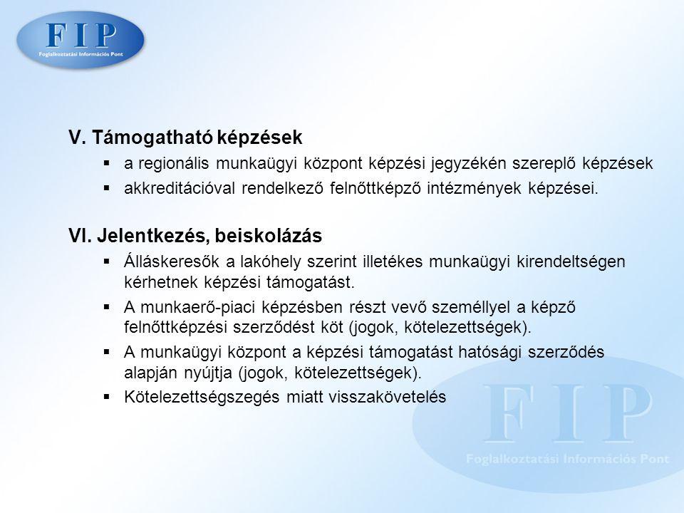 V. Támogatható képzések  a regionális munkaügyi központ képzési jegyzékén szereplő képzések  akkreditációval rendelkező felnőttképző intézmények kép