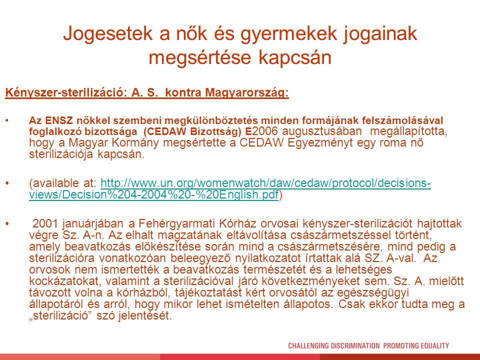 Kényszer-sterilizáció: A. S. kontra Magyarország: Az ENSZ nőkkel szembeni megkülönböztetés minden formájának felszámolásával foglalkozó bizottsága (CE