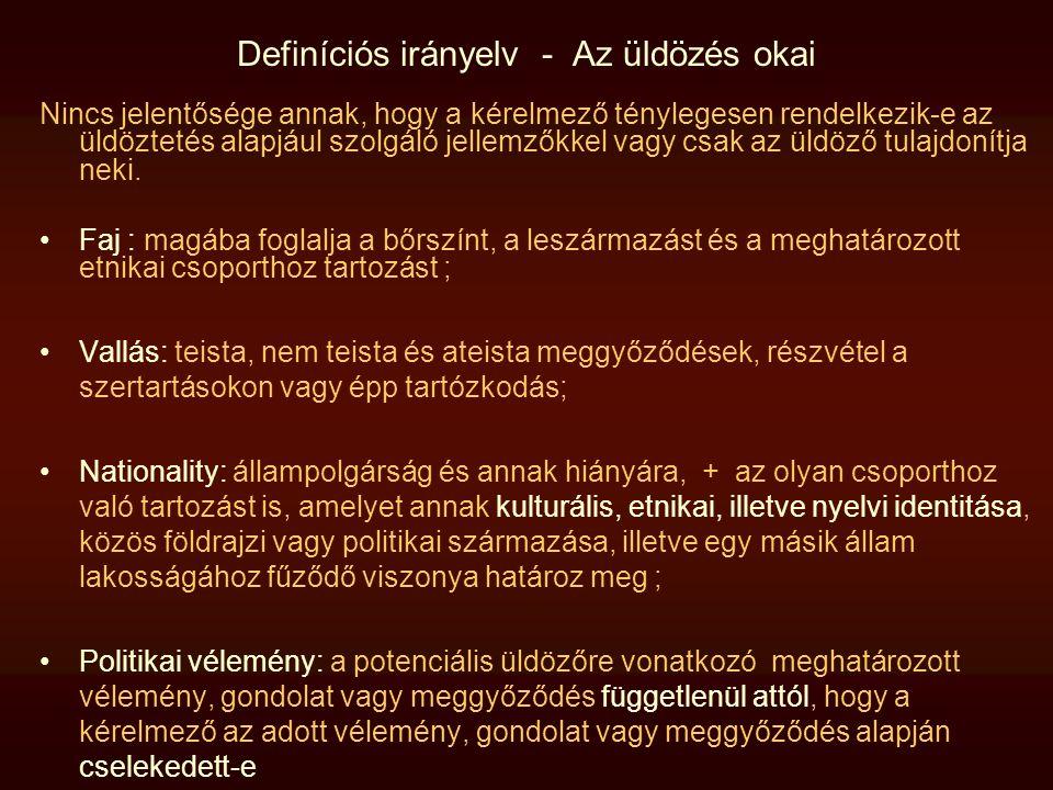 Definíciós irányelv - Az üldözés okai Nincs jelentősége annak, hogy a kérelmező ténylegesen rendelkezik-e az üldöztetés alapjául szolgáló jellemzőkkel