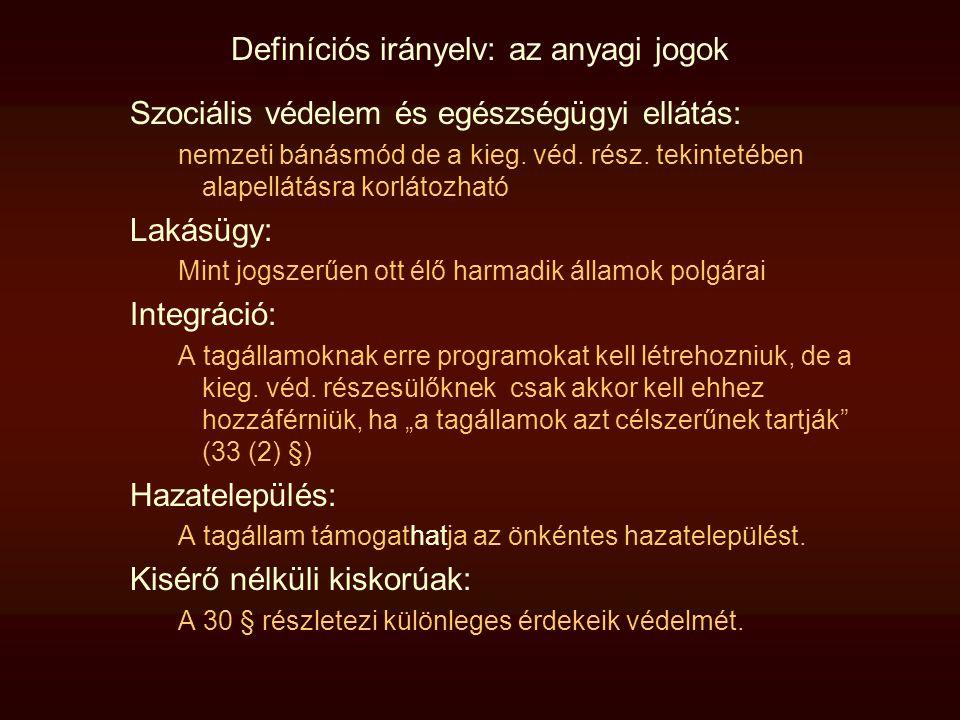 Definíciós irányelv: az anyagi jogok Szociális védelem és egészségügyi ellátás: nemzeti bánásmód de a kieg. véd. rész. tekintetében alapellátásra korl