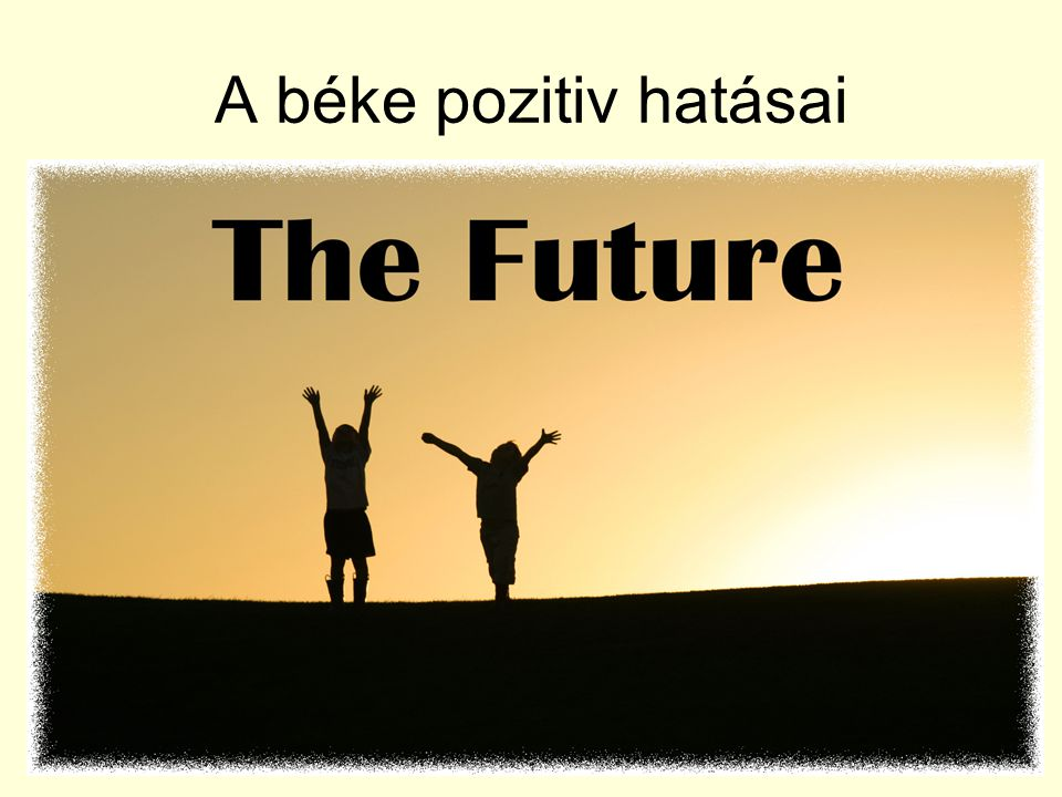 Biztonság Jövő Jólét Boldogság Fejlődés