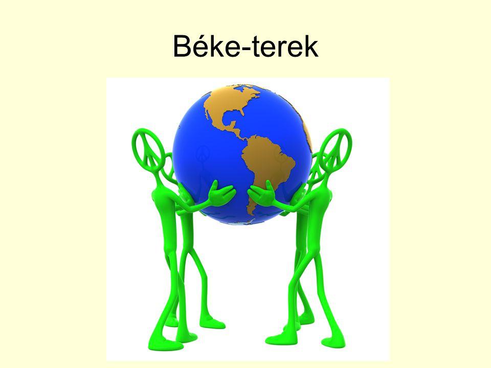 Társadalmi béke (Makro, mikro) Nemzetközi-(világ) béke Lelki (belső) béke