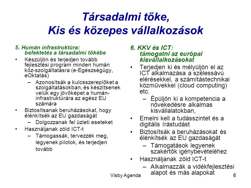 Visby Agenda7 Egységes információs piac és elektronikus közigazgatás 7.