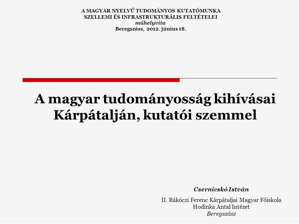A magyar tudományosság kihívásai Kárpátalján, kutatói szemmel Csernicskó István II.