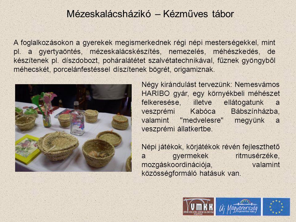 Mézeskalácsházikó – Kézműves tábor A foglalkozásokon a gyerekek megismerkednek régi népi mesterségekkel, mint pl.